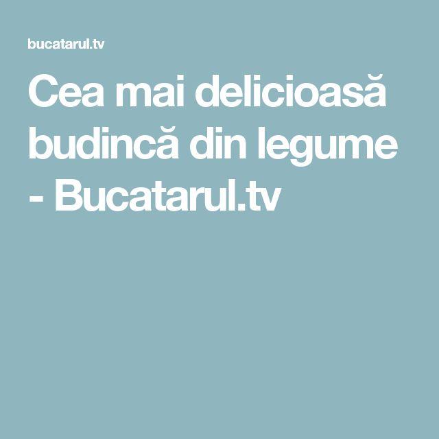 Cea mai delicioasă budincă din legume - Bucatarul.tv