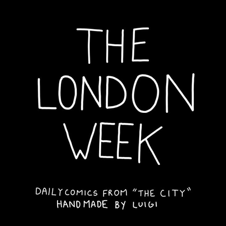 """Album Cover  The London Week by Luigi Segre Daily Comics from """"The City"""", Handmade by Luigi. Everyday from 2PM. Free."""