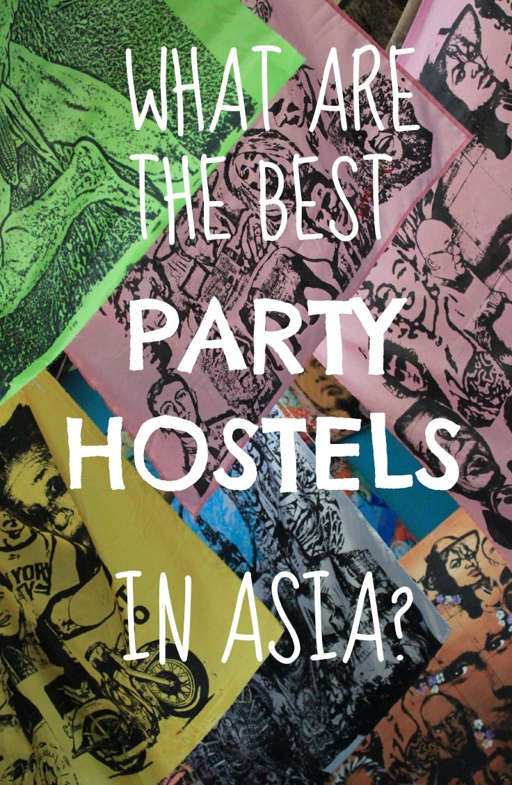 The top 10 of Best Party Hostels in Asia | Bunch of Backpackers