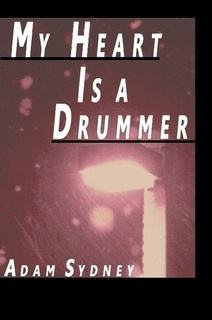 My Heart Is a Drummer - recommended by Adam Sydney