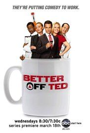 Watch Series Better Off Ted. In a science-based company, a manager tries to keep control of his scientists while being pressured by his shrewd boss.