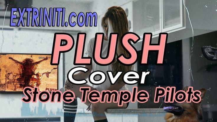 "Extriniti ""PLUSH"" Lyrics Cover Song Video (Stone Temple Pilots). Extriniti.com's cover song with lyrics video of Stone Temple Pilots (STP) hit rock song ""Plush"". #StoneTemplePilots #Plush #RockCover #CoverSong #Lyrics"