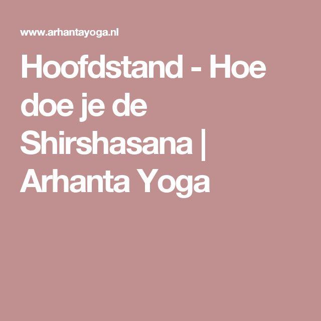 Hoofdstand - Hoe doe je de Shirshasana | Arhanta Yoga