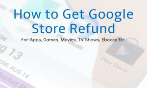 How to Get A Google Play Store Refund