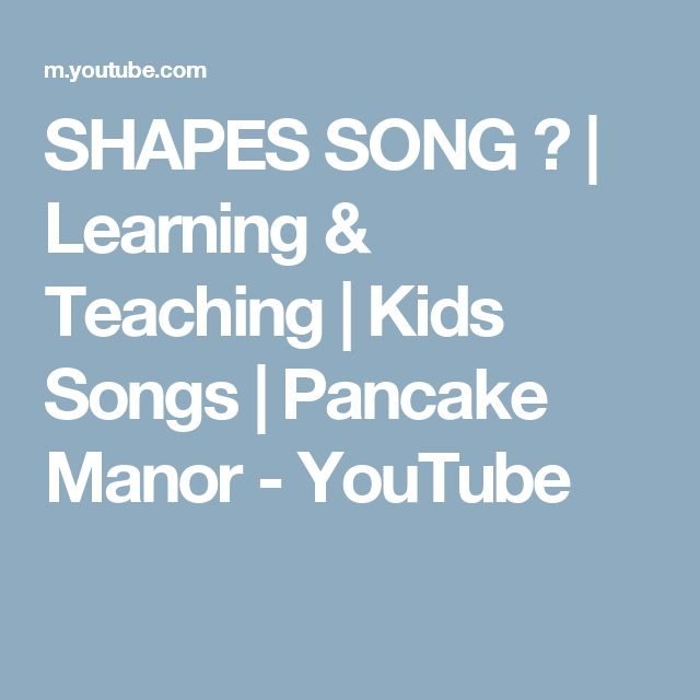 SHAPES SONG ♫ | Learning & Teaching | Kids Songs | Pancake Manor - YouTube