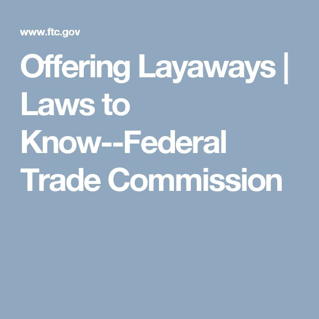Offering Layaways | Laws to Know--Federal Trade Commission