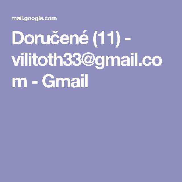 Doručené (11) - vilitoth33@gmail.com - Gmail