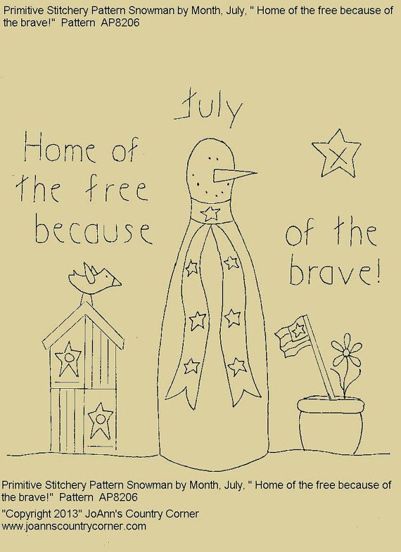 "Primitive Stitchery E-Pattern Rolling Pin Snowman by Month ""July"", ""Home of the free because of the brave."""