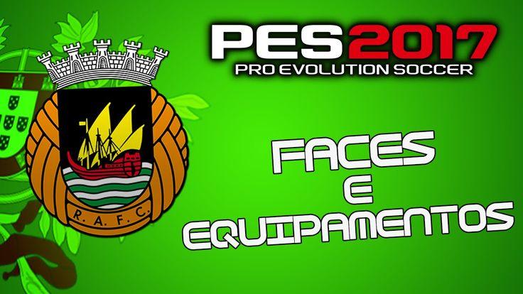 Faces e Equipamentos do Rio Ave FC |PES 2017 PS4