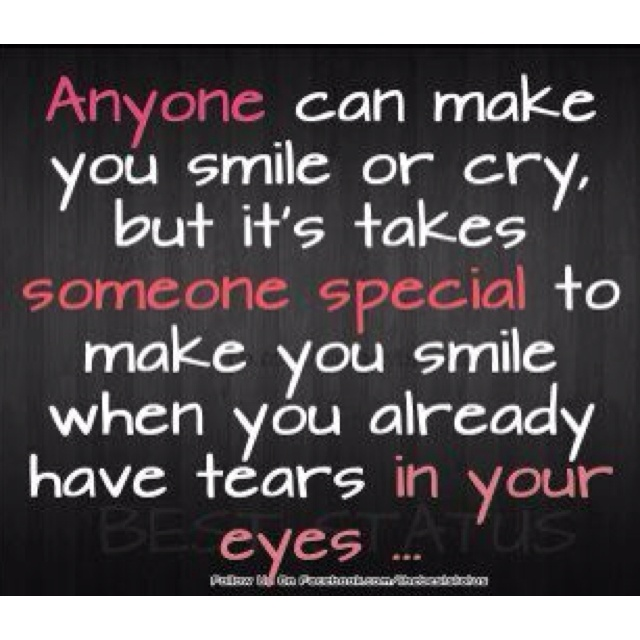 Special Person Quotes: Anyone Can Make You Smile Or Cry, But It Takes Someone