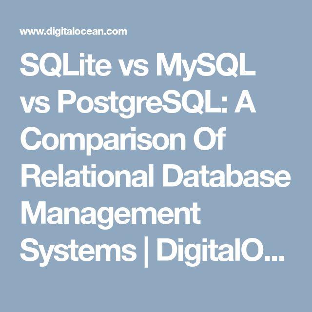 SQLite vs MySQL vs PostgreSQL: A Comparison Of Relational Database Management Systems | DigitalOcean