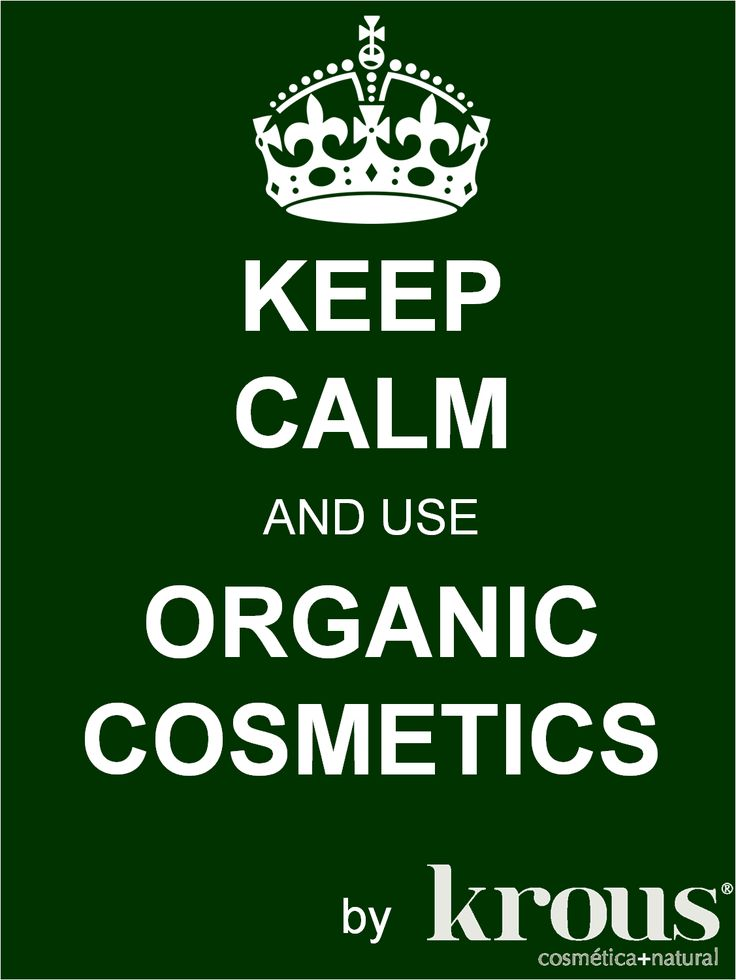 KEEP CALM and use ORGANIC COSMETICS by krous®