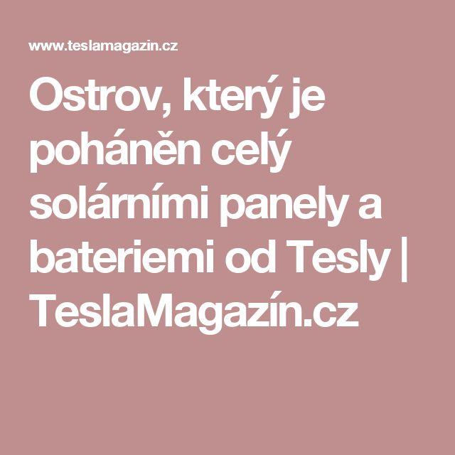 Ostrov, který je poháněn celý solárními panely a bateriemi od Tesly | TeslaMagazín.cz