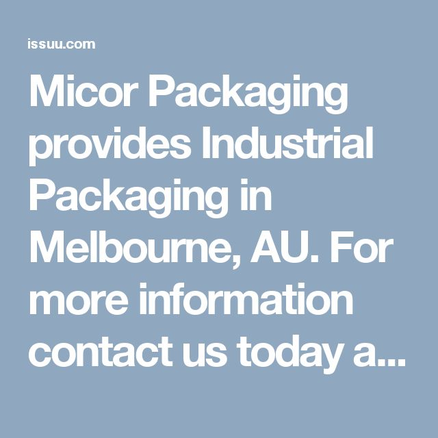 Micor Packaging provides Industrial Packaging in Melbourne, AU. For more information contact us today at 03 8795 6000 to make an appointment.