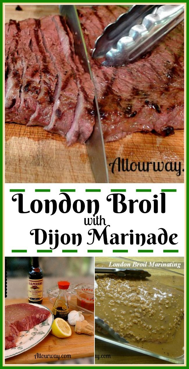 London Broil with Dijon Mustard Marinade turns a lesser cut of beef into a flavorful dish. @allourway.com