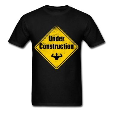 T-shirt with the funny quote - Under construction. Buy it here: http://justbestylish.com/16-t-shirts-with-the-best-quotes-ever/2/