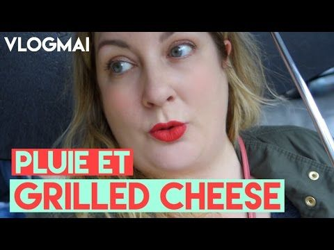 PLUIE ET GRILLED CHEESE  VLOGMAI