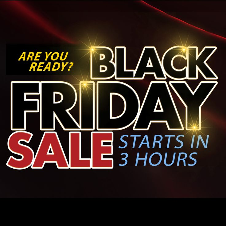 Black Friday Starts in 3 Hours - Are you ready?  Black Friday (shopping), Televisions, Black Friday, Smartphones, Black Friday Deals, Video games, Black Friday Ads, TV, Home audio, Laptop, Furniture, Major appliance, Mattress, Small appliance, Security or Personal computer