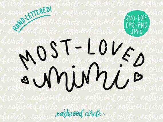 Most Loved Mimi Svg Grandma Svg Mimi Svg Mimi Shirt Svg Etsy In 2020 Hand Lettered Svg Handlettered Svg Svg
