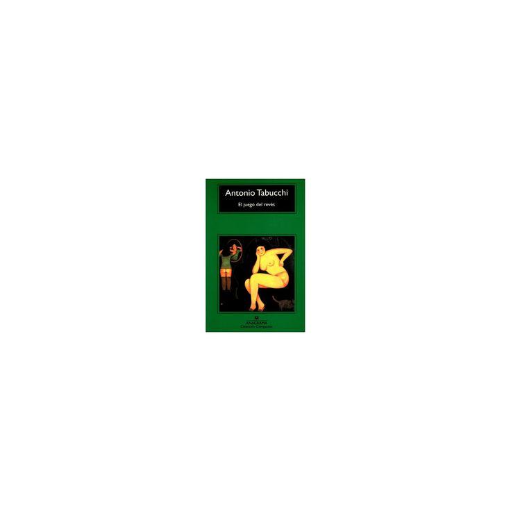 El juego del reves/ The Game of Reverse (Paperback) (Antonio Tabucchi)