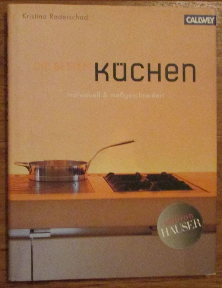 Die besten Küchen * Individuell & Maßgeschneidert * Kristina Raderschad 2008