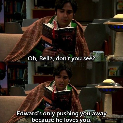 Raj reading twilight. I laughed way harder than I should have.