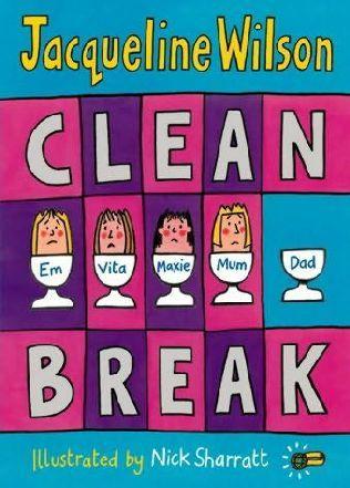 Clean Break by Jaqueline Wilson. Illustrated by Nick Sharratt
