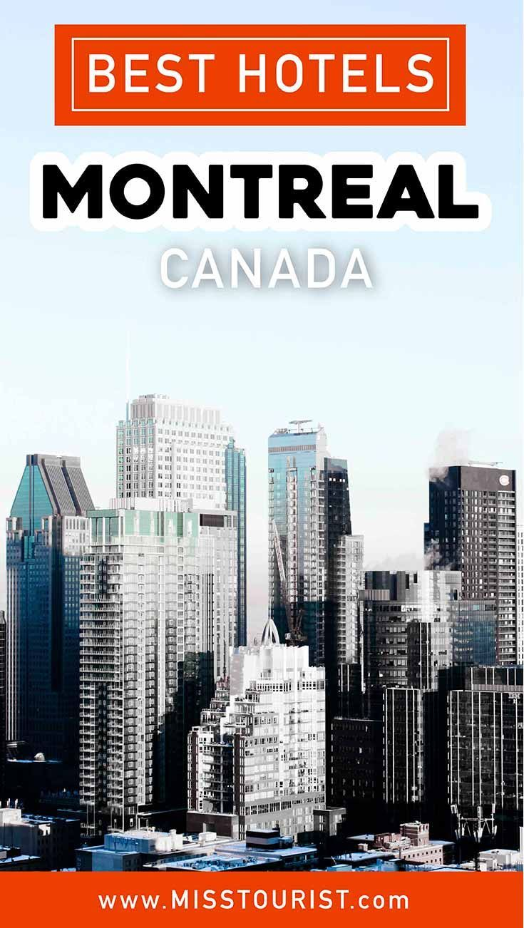 Where To Stay In Montreal A Must Read Guide To The Best Hotels
