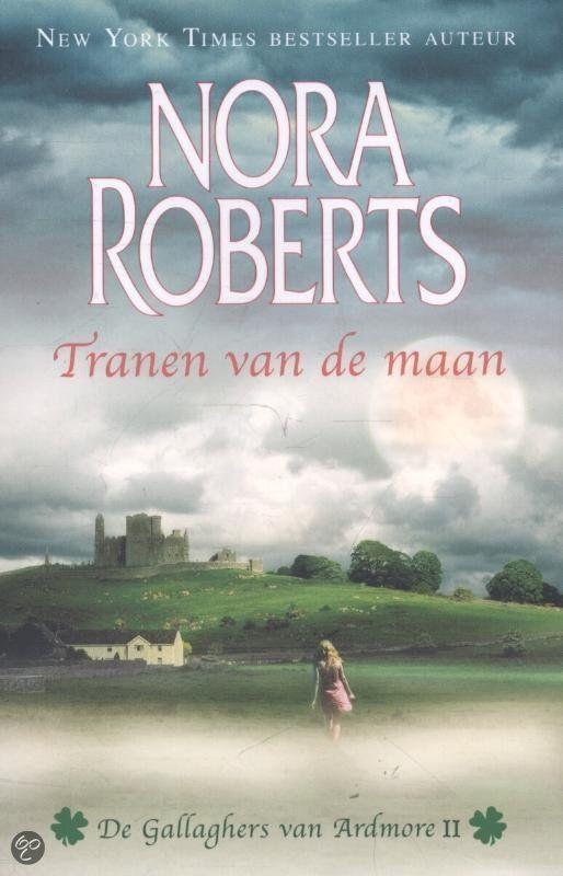 Harlequin - Nora Roberts - Tranen van de maan (Gallaghers van Ardmore) #harlequin #boeken #noraroberts