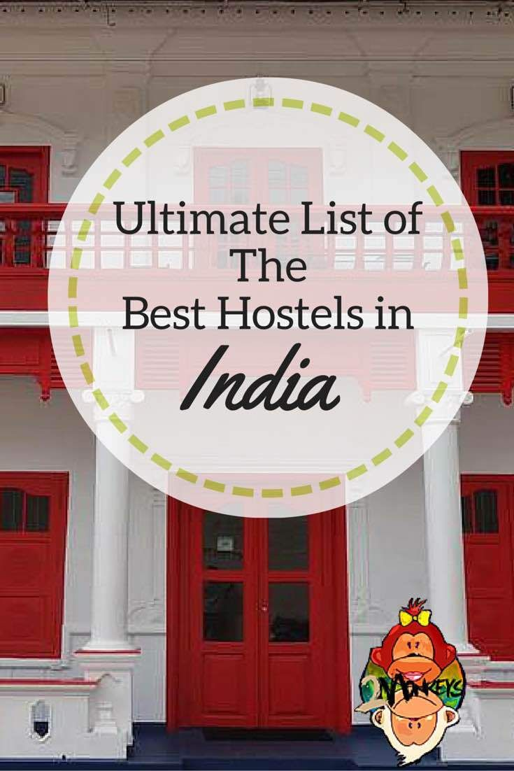 Ultimate List of The Best Hostels in India                                                                                                                                                     More