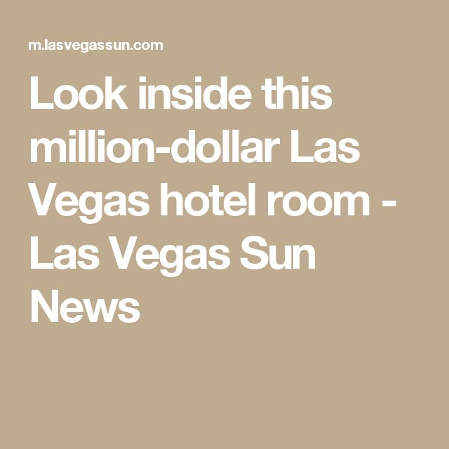 Look inside this million-dollar Las Vegas hotel room - Las Vegas Sun News