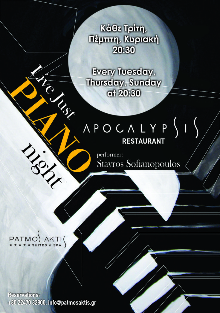 Every Tuesday, Thursday, Sunday enjoy your dinner in Apocalypsis with the accompaniment of a piano. Performer: Stavros Sofianopoulos.