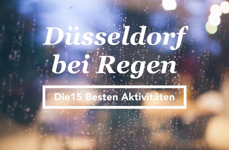 Düsseldorf bei Regen..hier sind die 15 besten Freizeit-Aktivitäten um trotz schlechtem Wetter Spaß zu haben :)