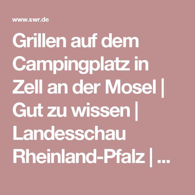 Grillen auf dem Campingplatz in Zell an der Mosel | Gut zu wissen | Landesschau Rheinland-Pfalz | SWR.de