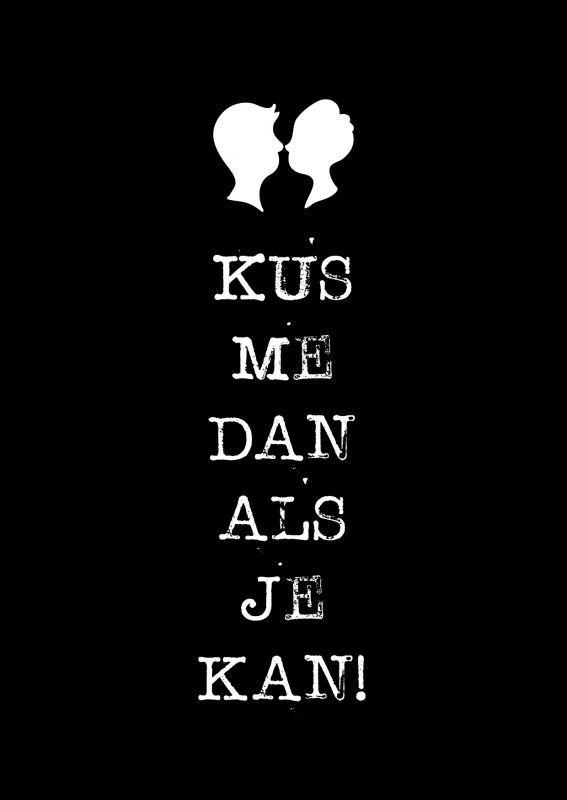 Kus me dan als je kan!