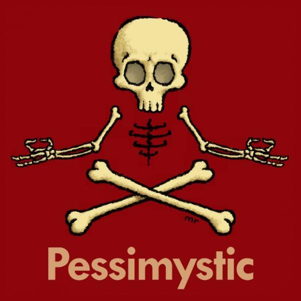Pessimystic