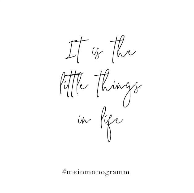 It is the little things in life. Zitat, englisch, kurz, nachdenken, Hoffnung, Freundschaft, lachen, Zukunft, Sehnsucht   Quote, motivational, short, inspirational, to live by, positive, about moving on, life, cute