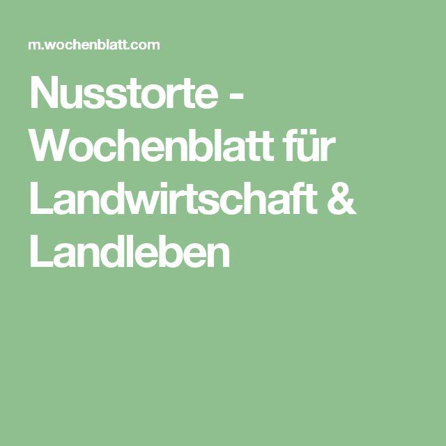 Nusstorte - Wochenblatt für Landwirtschaft & Landleben