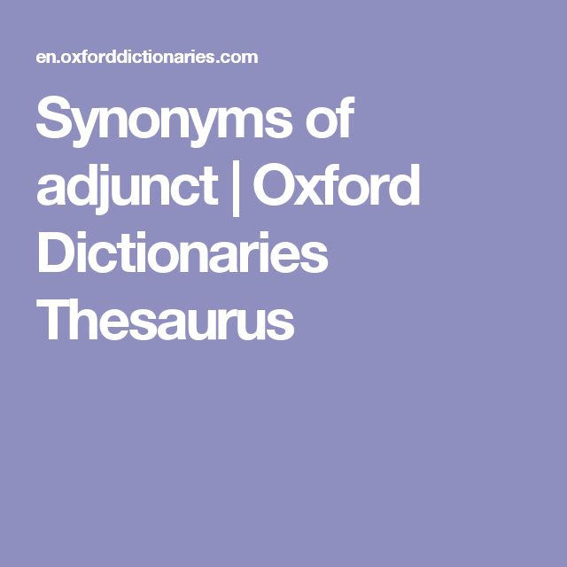 Synonyms of adjunct | Oxford Dictionaries Thesaurus