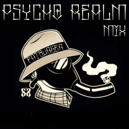 Listen to PSYCHO REALM MIX by Dj Fatburger #np on #SoundCloud