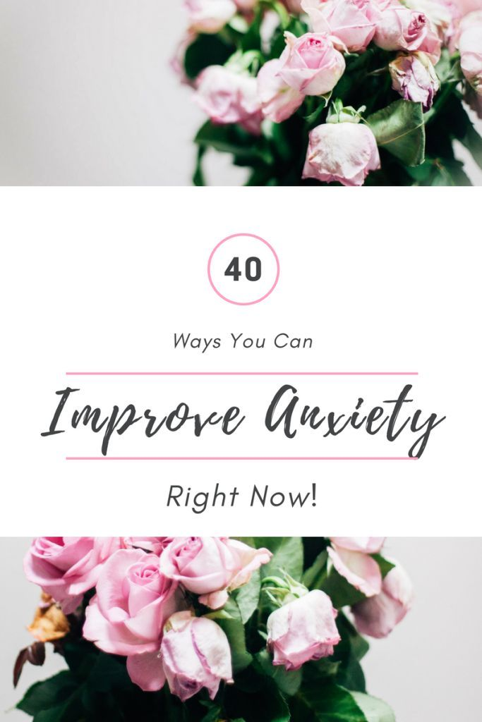 40 Ways You Can Improve Anxiety Right Now  Anxiety tips, anxiety advice, anxiety help. social anxiety, anxiety disorder, overcome anxiety, self-care ideas