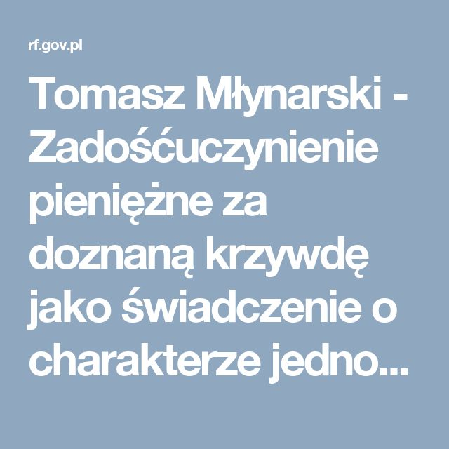 Tomasz Młynarski - Zadośćuczynienie pieniężne za doznaną krzywdę jako świadczenie o charakterze jednorazowym - Monitor Ubezpieczeniowy nr 51 - grudzień 2012