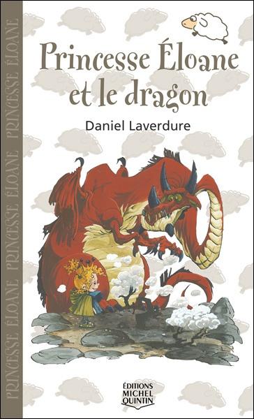 Princesse Éloane et le dragon, Daniel Laverdure, éditions Michel Quintin, 48 p.