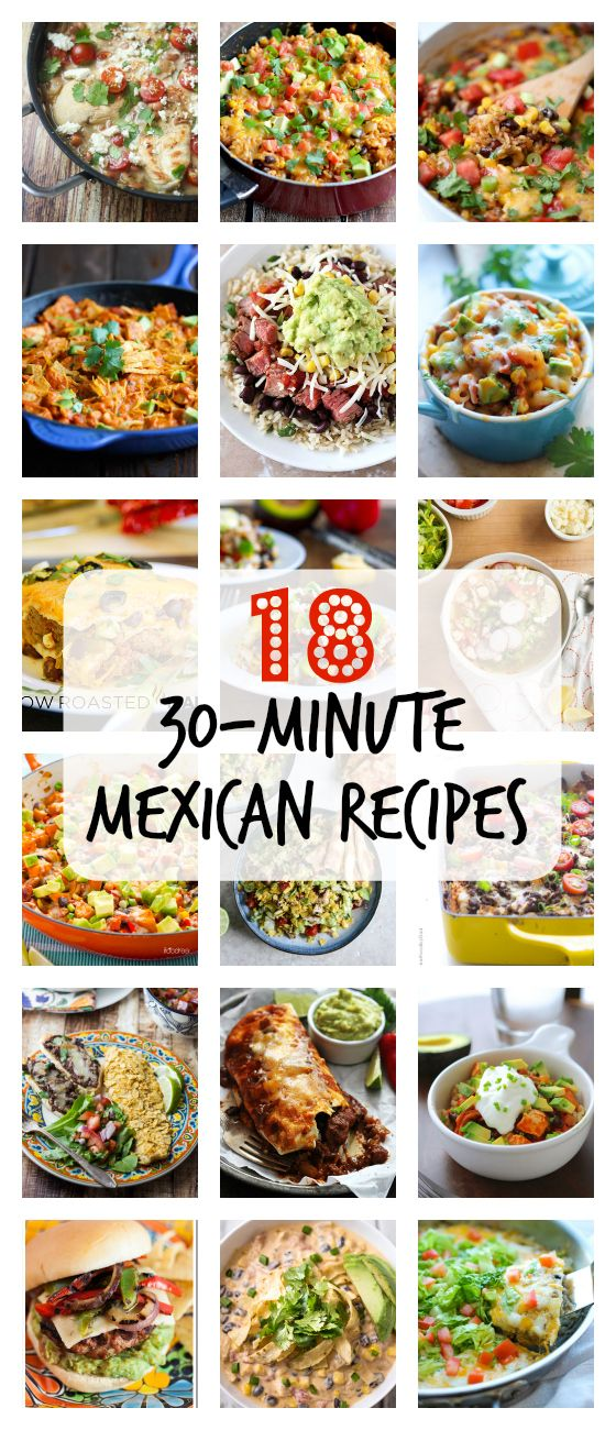 18 (30-Minute) Mexican Recipes ~ perfect for weeknights, busy schedules, and lazy dinners!