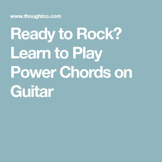 Ready to Rock? Learn to Play Power Chords on Guitar