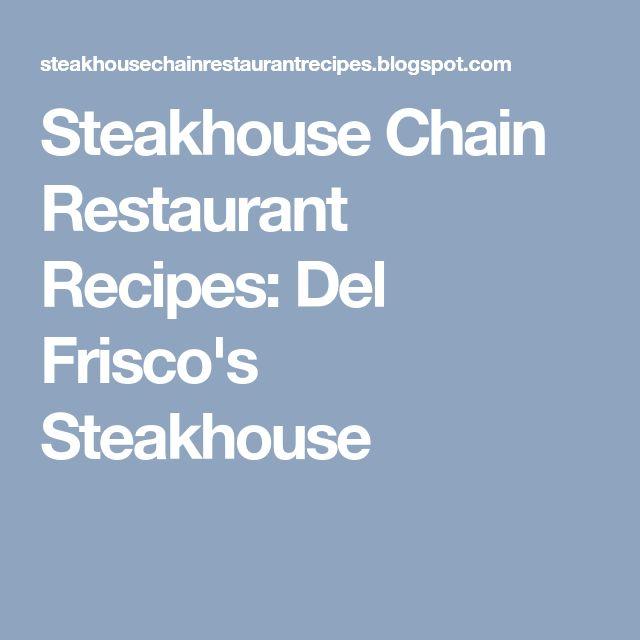 Steakhouse Chain Restaurant Recipes: Del Frisco's Steakhouse