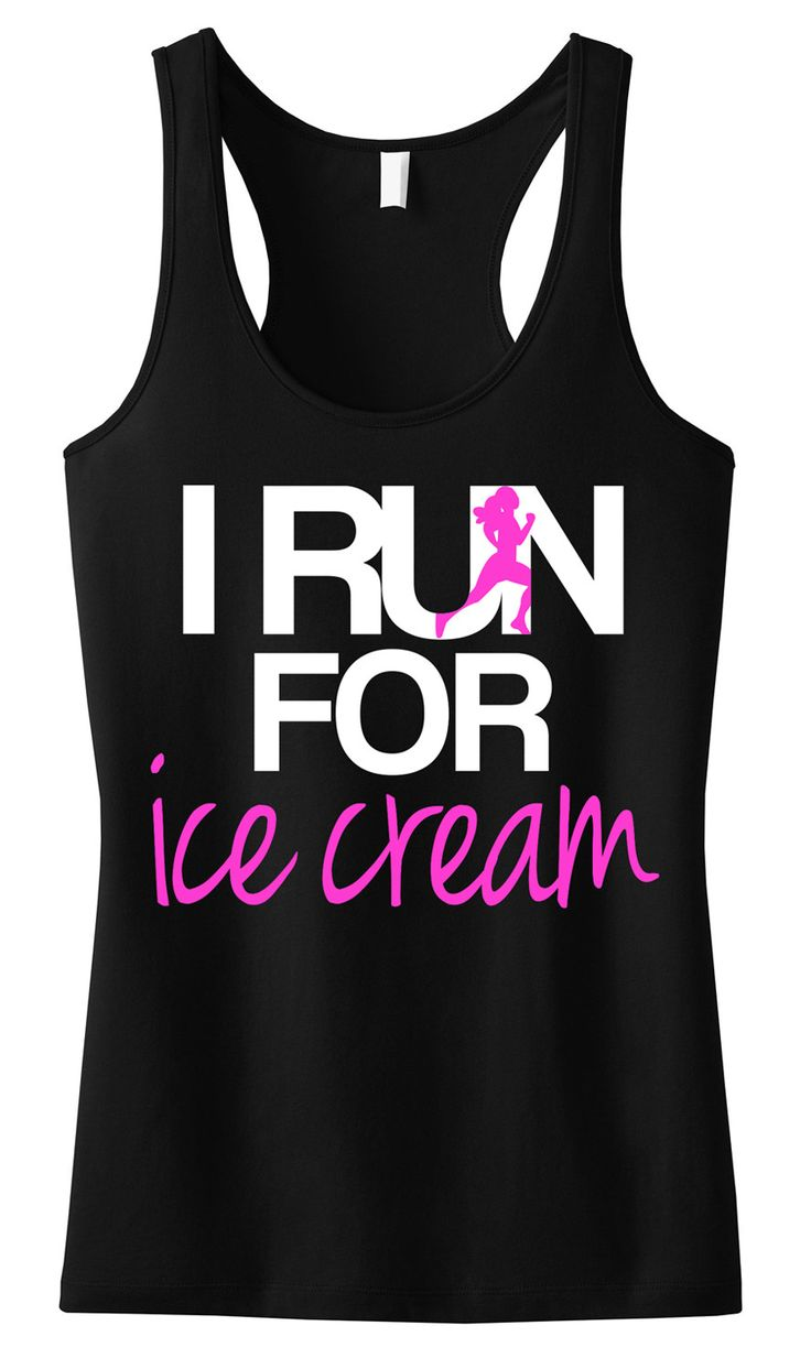I RUN for Ice Cream #Workout #Tank Top -- By #NobullWomanApparel, for only $24.99! Click here to buy http://nobullwoman-apparel.com/collections/fitness-tanks-workout-shirts/products/i-run-for-ice-cream-tank-top