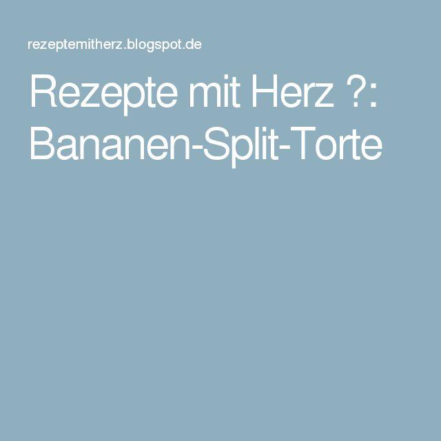 Rezepte mit Herz ♥: Bananen-Split-Torte