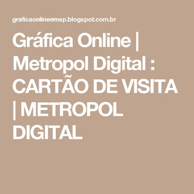 Gráfica Online | Metropol Digital : CARTÃO DE VISITA | METROPOL DIGITAL