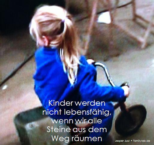 Kinder werden nicht lebensfähig, wenn wir alle Steine aus dem Weg räumen. Jesper Juul • familylab.de